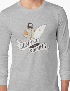 summer is coming Long Sleeve T-Shirt