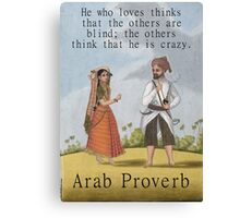 He Who Loves - Arab Proverb Canvas Print