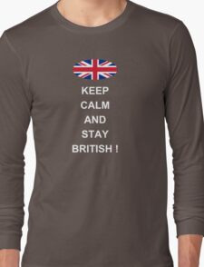 Keep Calm And Stay British Long Sleeve T-Shirt