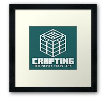 Crafting - To create your life (white) Framed Print