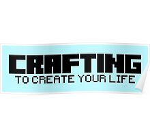Crafting - To create your life (text only, black) Poster