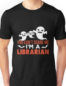 Library - You Can't Scare Me I'm A Librarian Unisex T-Shirt