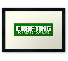Crafting - To create your life (text only, white) Framed Print