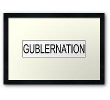 GUBLERNATION Framed Print