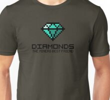 Diamonds are the miners best friend V.2 Unisex T-Shirt