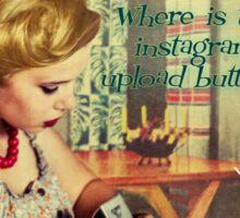 Where is the Instagram upload button? Sticker
