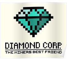 Diamond Corp - The Miners Best Friend Poster