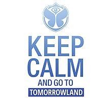 Keep Calm and go to Tomorrowland - blue gradient Photographic Print