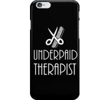 Underpaid Therapist - Hairdresser T-Shirt Design iPhone Case/Skin