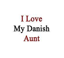 I Love My Danish Aunt by supernova23
