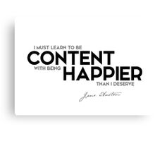 be content, happier - jane austen Canvas Print