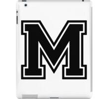 "Letter ""M""  - Varsity / Collegiate Font - Black Print iPad Case/Skin"