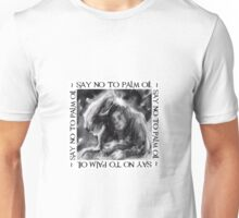 say no to palm oil Unisex T-Shirt