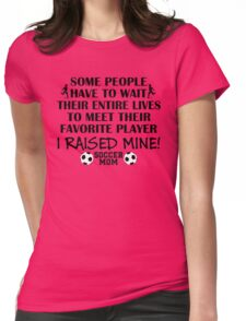 Soccer Mom - I raised my favorite player (Boy - Black print) Womens Fitted T-Shirt
