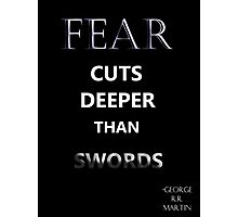 "Game of Thrones ""Fear Cuts Deeper Than Words"" Photographic Print"