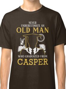 Never Underestimate An Old Man Who Graduated From Casper College Classic T-Shirt
