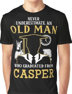 Never Underestimate An Old Man Who Graduated From Casper College Graphic T-Shirt