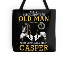 Never Underestimate An Old Man Who Graduated From Casper College Tote Bag