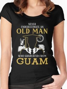 Never Underestimate An Old Man Who Graduated From Guam University Women's Fitted Scoop T-Shirt