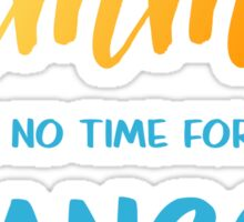 Summer is no time for bangs Sticker