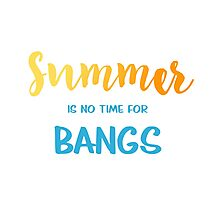 Summer is no time for bangs Photographic Print