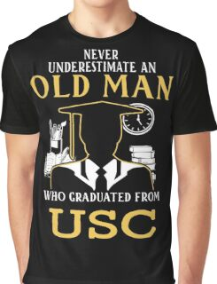 Never Underestimate An Old Man Who Graduated From University Of Southern California Graphic T-Shirt