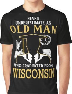 Never Underestimate An Old Man Who Graduated From University Of Wisconsin System Graphic T-Shirt