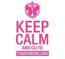 Keep Calm and go to Tomorrowland - Pink Photographic Print