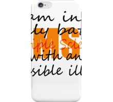 MS Daily Battle with Invisible Illness iPhone Case/Skin