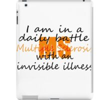 MS Daily Battle with Invisible Illness iPad Case/Skin