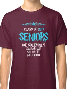 Seniors - Class of 2017 - We Solemnly Swear We Are Up To No Good Classic T-Shirt