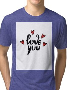 I love you hand lettering feelings happiness heart sign recognition Tri-blend T-Shirt