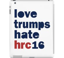 Womens Hillary 2016 shirt - Love Trumps Hate Hillary Womens Shirt iPad Case/Skin