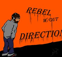 Rebel with out Direction by LeroZero