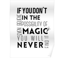 If you don't believe in the possibility of magic...  Poster