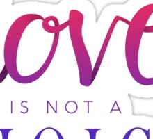 Love Is Not A Choice Typography Sticker