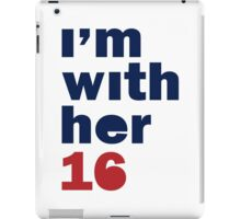 I'm With Her Hillary Clinton 2016 Women's Shirt iPad Case/Skin