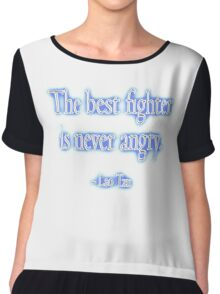 Lao Tzu, The best fighter is never angry. Combat, Ju Jitsu, Karate, Kung Fu, Boxing, Wrestling, MMA, Martial Arts Chiffon Top