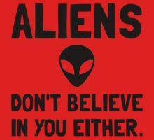 Aliens Dont Believe Baby Tee