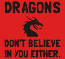 Dragons Do Not Believe In You One Piece - Short Sleeve