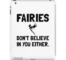 Fairies Do Not Believe In You iPad Case/Skin