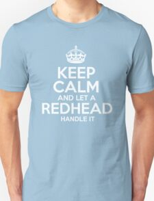 Keep calm and let a redhead handle it tshirt Unisex T-Shirt