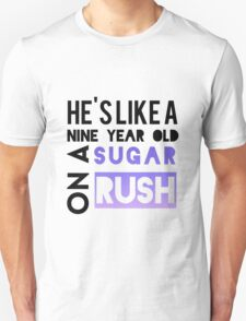 He is like a nine year old... T-Shirt