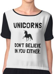 Unicorns Do Not Believe Chiffon Top