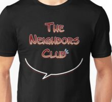 The Neighbors Club Bubble Unisex T-Shirt