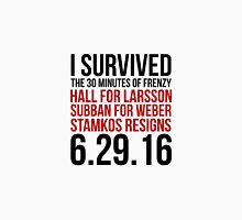I Survived The 30 Minutes of Frenzy - 6.29.16 Unisex T-Shirt