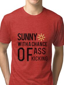 How's the weather in your world? Tri-blend T-Shirt