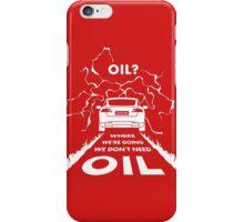 Oil? S #TFIR iPhone Case/Skin