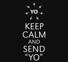 "Keep Calm And Send ""YO"" (White) by MrFaulbaum"