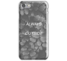 Outside Always iPhone Case/Skin